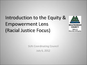 Introduction to the Equity Empowerment Lens Racial Justice