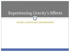 Experiencing Gravitys Effects HTTPS YOUTU BEYZXMDXRGW Review Symbols