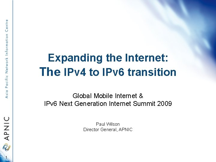 Expanding the Internet The IPv 4 to IPv