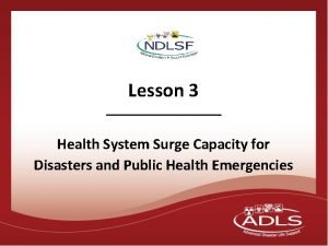 Lesson 3 Health System Surge Capacity for Disasters