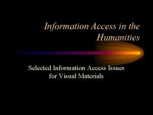 Information Access in the Humanities Selected Information Access