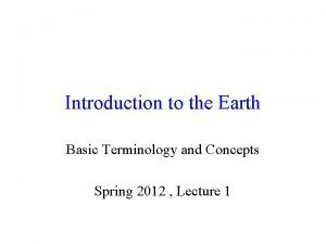 Introduction to the Earth Basic Terminology and Concepts