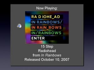 Now Playing 15 Step Radiohead from In Rainbows