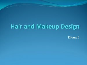 Hair and Makeup Design Drama I Hairstyles can