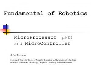 Fundamental of Robotics Micro Processor PD and Micro