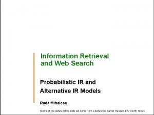 Information Retrieval and Web Search Probabilistic IR and