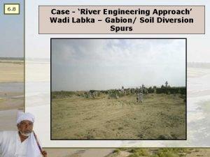 6 8 Case River Engineering Approach Wadi Labka