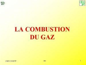 LA COMBUSTION DU GAZ JM R DSBTP 2005