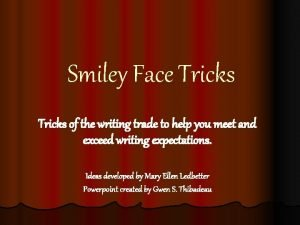 Smiley Face Tricks of the writing trade to