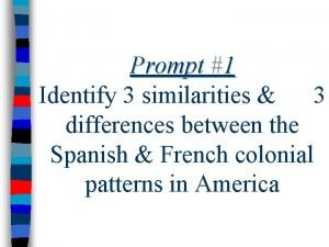 Prompt 1 Identify 3 similarities 3 differences between