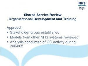 Shared Service Review Organisational Development and Training Approach