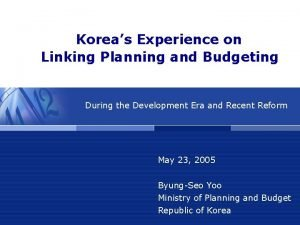 Koreas Experience on Linking Planning and Budgeting During