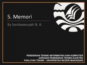 5 Memori By Serdiwansyah N A Memori Memori
