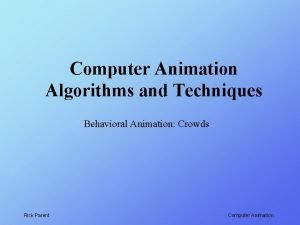 Computer Animation Algorithms and Techniques Behavioral Animation Crowds