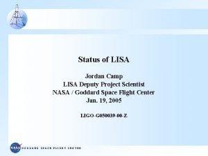 Status of LISA Jordan Camp LISA Deputy Project