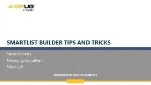 SMARTLIST BUILDER TIPS AND TRICKS Steve Connors Managing