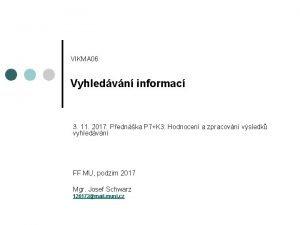 VIKMA 06 Vyhledvn informac 3 11 2017 Pednka