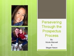 Persevering Through the Prospectus Process By Nicole Maxwell
