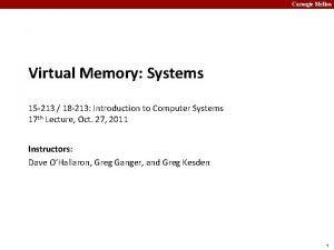 Carnegie Mellon Virtual Memory Systems 15 213 18