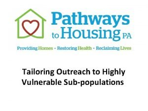 Tailoring Outreach to Highly Vulnerable Subpopulations Outreach Outreach