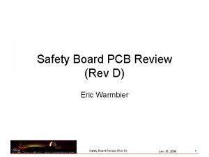 Safety Board PCB Review Rev D Eric Warmbier