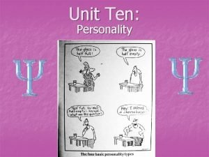 Unit Ten Personality What is Personality n Definition