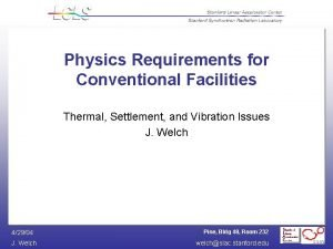 Physics Requirements for Conventional Facilities Thermal Settlement and