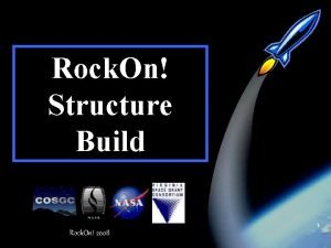 Rock On Structure Build 1 Rock On 2008