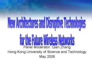 Panel Moderator Qian Zhang Hong Kong University of