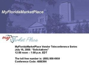 My Florida Market Place Vendor Teleconference Series July