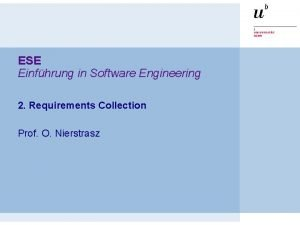 ESE Einfhrung in Software Engineering 2 Requirements Collection