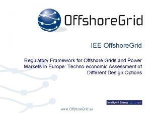 IEE Offshore Grid Regulatory Framework for Offshore Grids