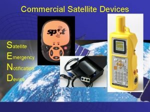 Commercial Satellite Devices Satellite Emergency Notification Device Commercial