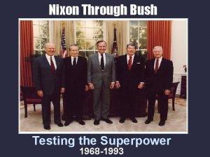 Nixon Through Bush Testing the Superpower 1968 1993
