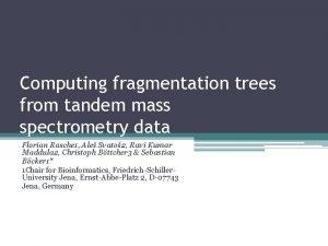 Computing fragmentation trees from tandem mass spectrometry data