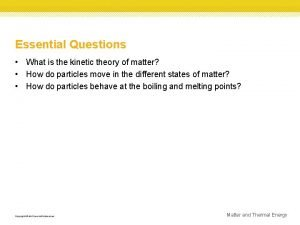 Essential Questions What is the kinetic theory of