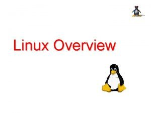 Linux Overview Before Linux In 80s Microsofts DOS