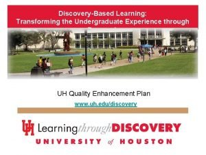 DiscoveryBased Learning Transforming the Undergraduate Experience through Research
