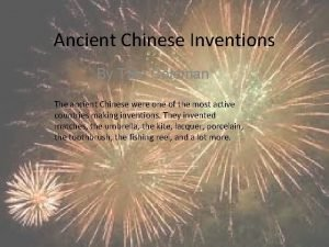 Ancient Chinese Inventions By Tate Coleman The ancient