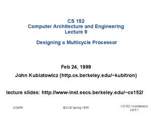 CS 152 Computer Architecture and Engineering Lecture 9