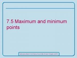 7 5 Maximum and minimum points Mathematical Studies