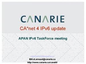 CAnet 4 IPv 6 update APAN IPv 6