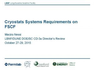 LBNF LongBaseline Neutrino Facility Cryostats Systems Requirements on