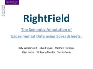 Right Field The Semantic Annotation of Experimental Data
