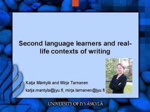 Second language learners and reallife contexts of writing