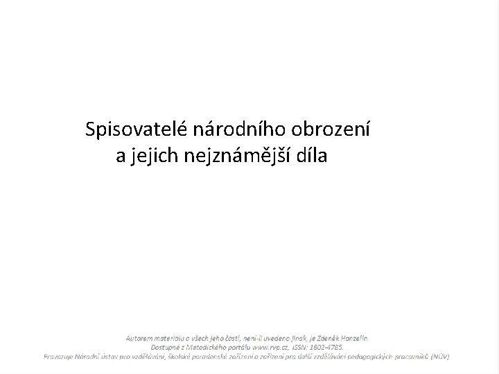 Spisovatel nrodnho obrozen a jejich nejznmj dla Pia