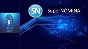 Super NMINA Hoy por hoy es importante contar