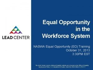 Equal Opportunity in the Workforce System NASWA Equal