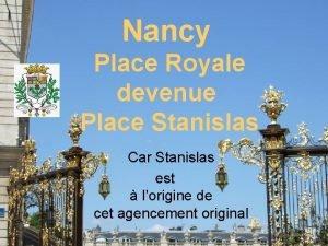 Nancy Place Royale devenue Place Stanislas Car Stanislas