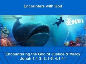 Encounters with God Encountering the God of Justice
